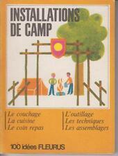 LIMBOS Edouard / INSTALLATIONS DE CAMP. Le couchage - La cuisine - Le coin repas