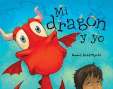 Mi dragon y yo (Me and My Dragon) (Spanish Edition)