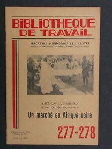 BT 277-278 Un marché en Afrique noire Denrées races, artisanat, métiers