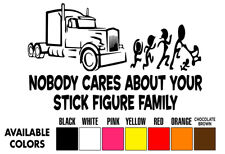 Semi Truck Nobody Cares About Your Stick Figure Family Truck Car Decal/Sticker