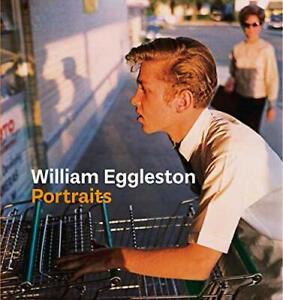 William Eggleston Portraits by Phillip Prodger (Hardcover 2016) New Book