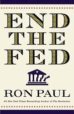 End the Fed by Ron Paul (2009, Hardcover)
