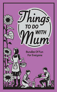 Things to Do with Mum by Alison Maloney (Hardback, 2008) - lockdown activities!