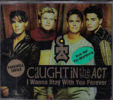 Caught In The Act-I Wanna Stay With You Forever cd maxi single sealed