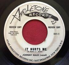 JOHNNY HALO ~  IT HURTS ME / BABY FACE ~ ANGLETONE 541 ~ RARE DOOWOP 45 PROMO