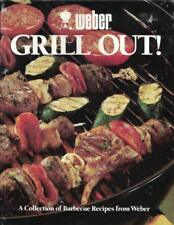 Weber Grill Out - A Collection of BBQ Barbecue Recipes from Weber Hardcover 1990