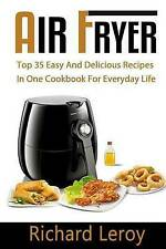 AIR FRYER: TOP 35 Easy And Delicious Recipes In One Cookbook For Everyday Life