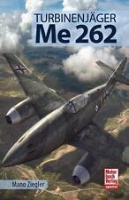 Turbinenjäger Me 262 von Mano Ziegler (2015, Gebundene Ausgabe)