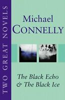 "Michael Connelly: Two Great Novels: ""The Black Echo"", ""The Black Ice"",Michael C"