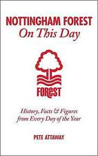 Nottingham Forest On This Day: History, Facts & Figures from Every Day of the Ye