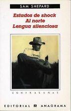 Estados de shock. Al norte. Lengua silenciosa (Spanish Edition) by Sam Shepard