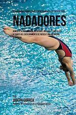El Programa Completo de Entrenamiento de Fuerza para Nadadores : Aumente Su...