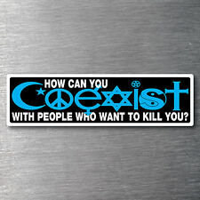 How can you coexist with people that want to kill you Sticker Anti terrorism