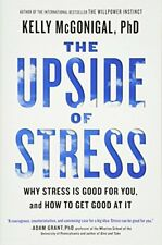 The Upside of Stress: Why Stress Is Good for You, and How to Get Good at It-Kell