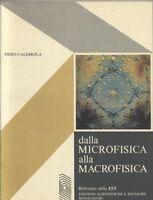 DALLA MICROFISICA ALLA MACROFISICA di Pietro Caldirola 1974 EST Mondadori *