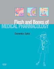 The Flesh and Bones of Medical Pharmacology (Flesh & Bones)-ExLibrary