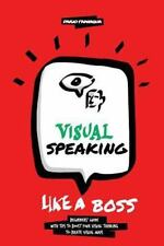 Visual Speaking Like a Boss : Tips and Ideas to Boost Your Visual Maps: By Pa...
