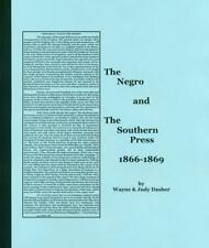 The Negro and The Southern Press 1866-1869