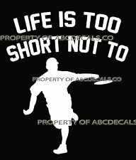 LIFE 2 SHORT FRISBEE Ultimate Disc Golf Fraternity Games Car Decal Wall Sticker