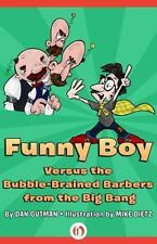 Funny Boy Versus the Bubble-Brained Barbers from the Big Bang (Paperback or Soft