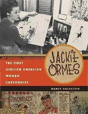 Jackie Ormes : The First African American Woman Cartoonist by Nancy Goldstein...