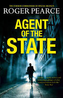 Agent of the State: A Groundbreaking New Thrille, Pearce, Roger, Excellent
