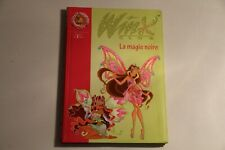 Livre Winx Club LA MAGIE NOIRE - Bibliothèque Rose n°28