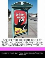 An off the Record Look at Tmz Including Harvey Levin and Important News...