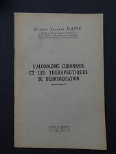L'ALCOOLISME CHRONIQUE ET LES THERAPIES DE DESINTOXINCATION par Dr Jacques DAIRE
