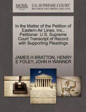 In The Matter Of The Petition Of Eastern Air Lines, Inc., Petitioner. U.S. Su...