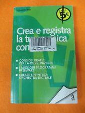 book libro Alessandro Valli CREA E REGISTRA LA TUA MUSICA CON IL PC 2005 (L66)