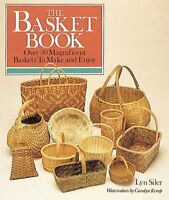 The Basket Book: Over 30 Magnificent Baskets to Make and Enjoy by Lyn Siler