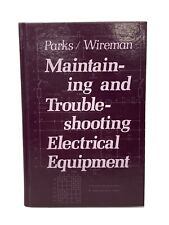 MAINTAINING AND TROUBLESHOOTING ELECTRICAL EQUIPMENT | PARKS / WIREMAN