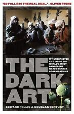 The Dark Art: My Undercover Life in Global Narco-Terrorism PB. 9781922247698 A13