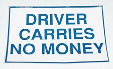 """Driver Carries No Money"" Window Decal 6""x9"""