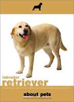 Labrador Retriever (About Pets) NEW DOG BOOK