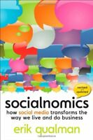 Socialnomics: How Social Media Transforms the Way We Live and  ,.9780470638842
