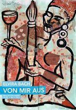 """Elvira Bach, Künstlerin, Poster """"Von Mir aus"""" 2011 original signiert/signed !!!"""