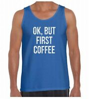 Ok, But First Coffee Men's Tank Top White Morning Person Love Sleep Tank