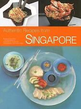 Authentic Recipes from Singapore: 63 Simple and Delicious Recipes from the Trop