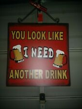 You Look Like I Need Another Drink Metal Wall Art Decor Bar VINATGE COLLECTIBLE