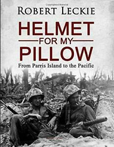Helmet for My Pillow by Robert Leckie (Paperback, 2019)