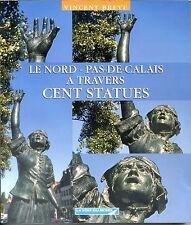 LE NORD - PAS-DE-CALAIS A TRAVERS CENT STATUES - Vincent Breye 2000