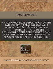 An astronomical description of the late comet or blazing star as it appeared in