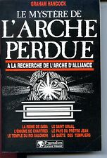 LE MYSTERE DE L'ARCHE PERDUE - A LA RECHERCHE DE L'ARCHE D'ALLIANCE G. Hancock