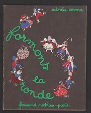 LIVRE D'ENFANT RONDES ENFANTINES-FORMONS LA RONDE/FERNAND NATHAN/EDMEE ARMA