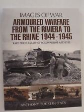 Armoured Warfare from the Riviera to the Rhine 1944 - 1945 by Images of War