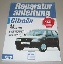 Reparaturanleitung Citroen AX GT GTI TRS TZX Image Baujahre 1991 - 1996 NEU!