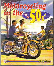 Motorcycling in the 50's inc. Scooters Mopeds Bubble Cars TT Racing Sidecar +