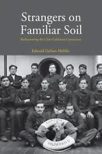 Strangers on Familiar Soil: Rediscovering the Chile-California Connection (Yale